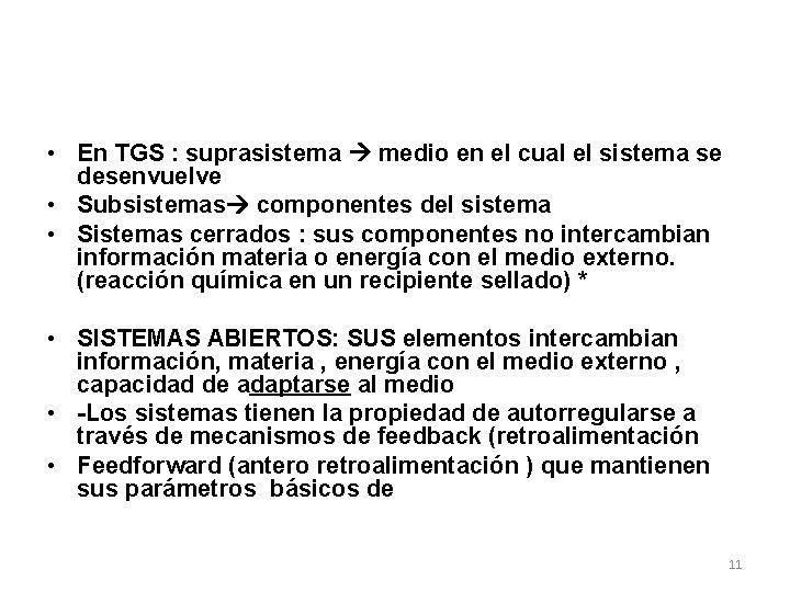 • En TGS : suprasistema medio en el cual el sistema se desenvuelve
