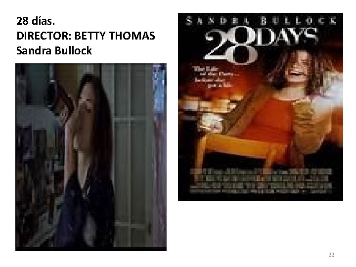 28 días. DIRECTOR: BETTY THOMAS Sandra Bullock 22