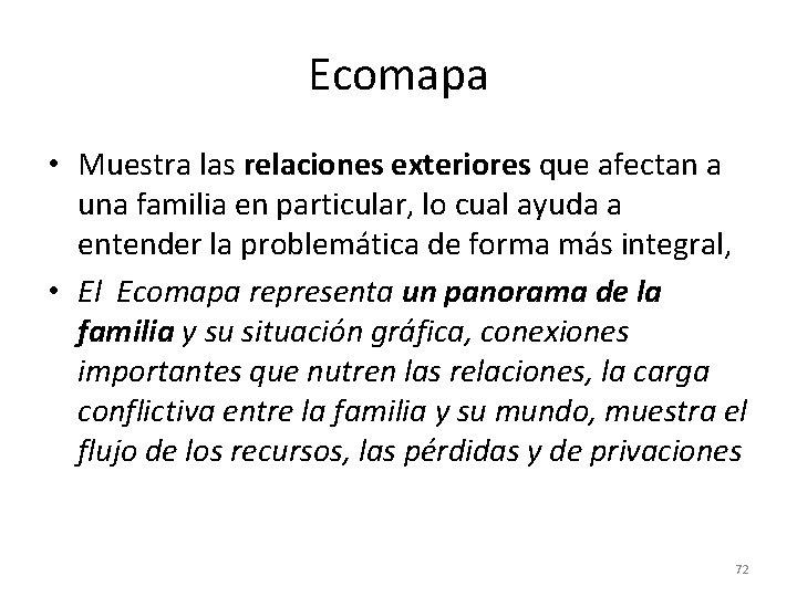 Ecomapa • Muestra las relaciones exteriores que afectan a una familia en particular, lo