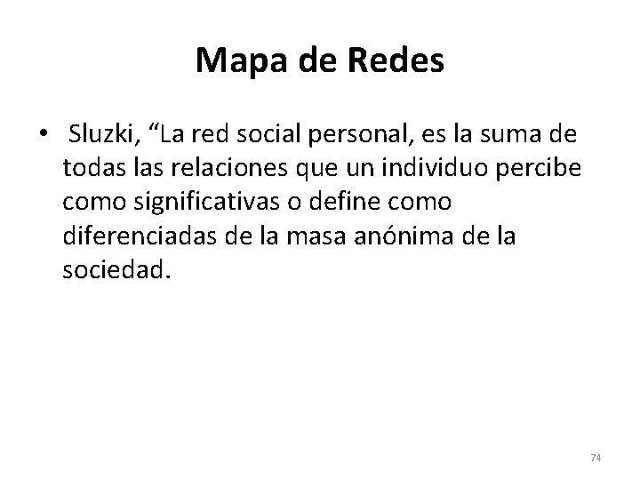 """Mapa de Redes • Sluzki, """"La red social personal, es la suma de todas"""