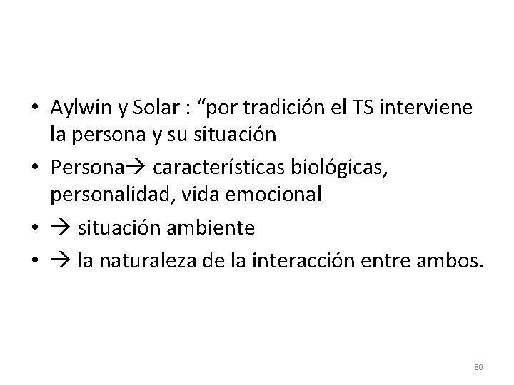 """• Aylwin y Solar : """"por tradición el TS interviene la persona y"""