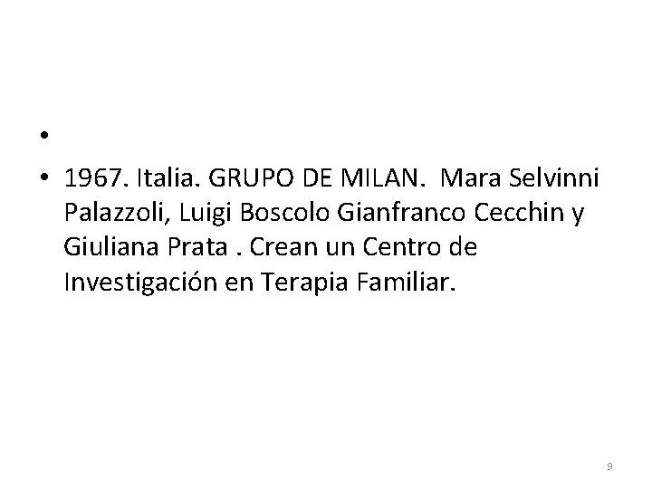 • • 1967. Italia. GRUPO DE MILAN. Mara Selvinni Palazzoli, Luigi Boscolo Gianfranco