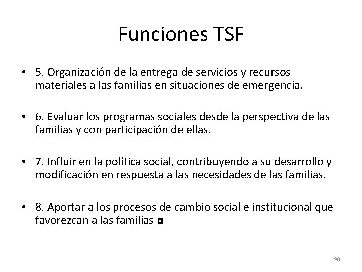 Funciones TSF • 5. Organización de la entrega de servicios y recursos materiales a