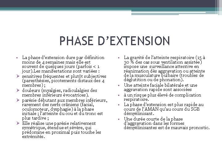 PHASE D'EXTENSION • La phase d'extension dure par définition moins de 4 semaines mais