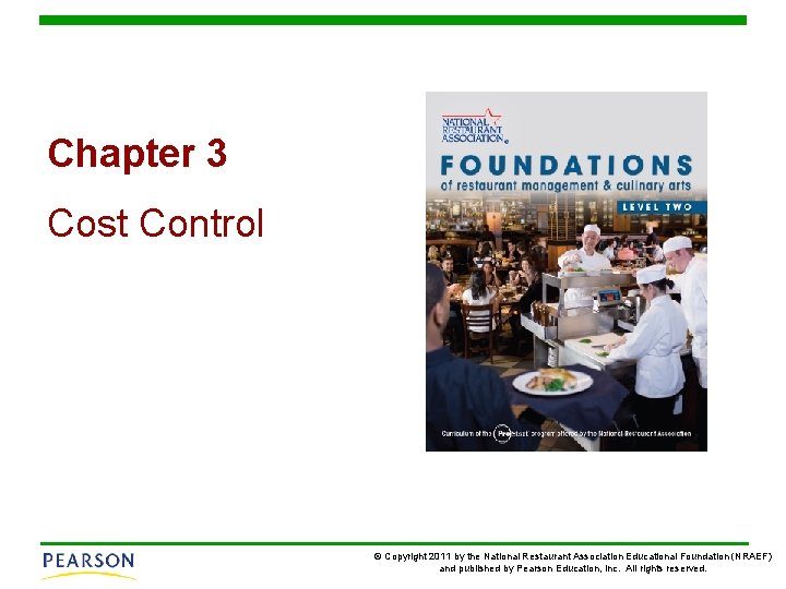 Chapter 3 Cost Control © Copyright 2011 by the National Restaurant Association Educational Foundation