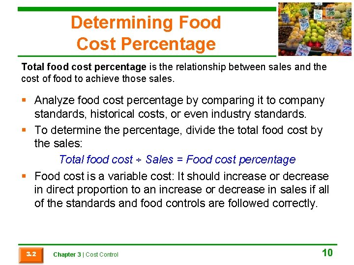 Determining Food Cost Percentage Total food cost percentage is the relationship between sales and