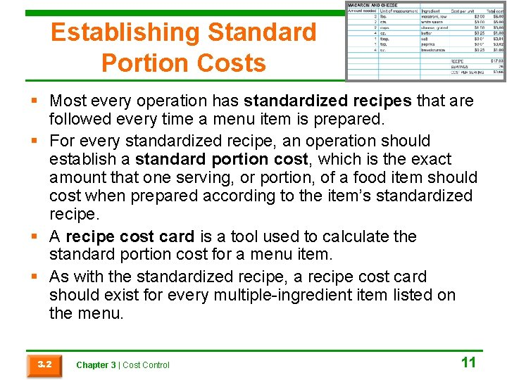 Establishing Standard Portion Costs § Most every operation has standardized recipes that are followed