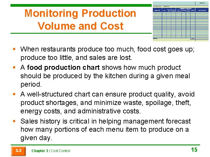Monitoring Production Volume and Cost § When restaurants produce too much, food cost goes