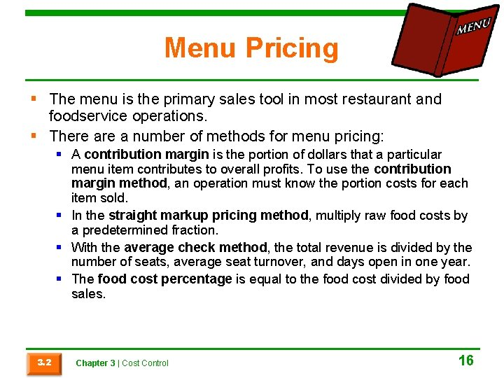 Menu Pricing § The menu is the primary sales tool in most restaurant and