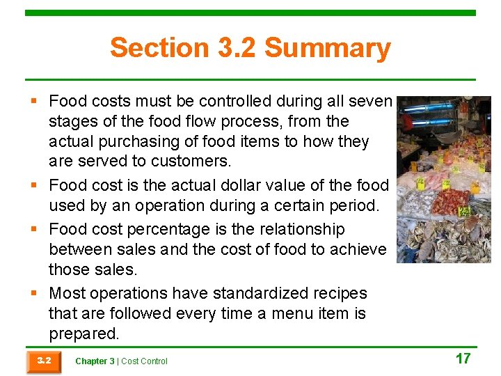 Section 3. 2 Summary § Food costs must be controlled during all seven stages