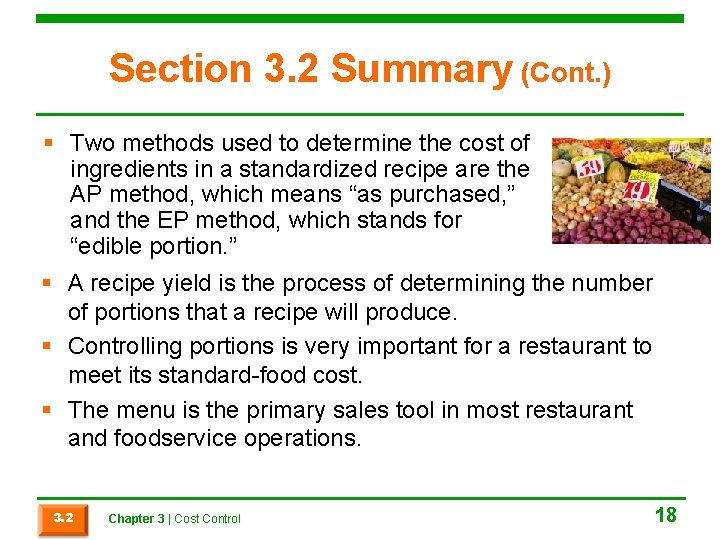 Section 3. 2 Summary (Cont. ) § Two methods used to determine the cost
