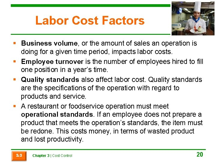 Labor Cost Factors § Business volume, or the amount of sales an operation is