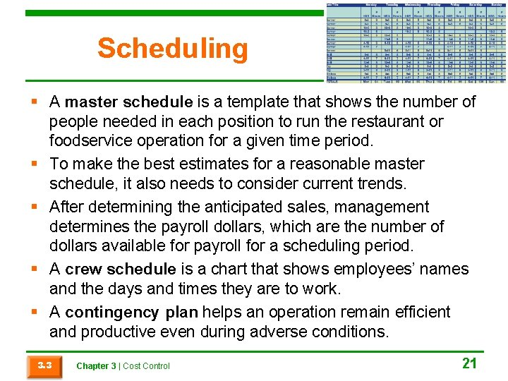 Scheduling § A master schedule is a template that shows the number of people