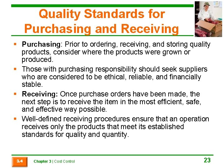 Quality Standards for Purchasing and Receiving § Purchasing: Prior to ordering, receiving, and storing
