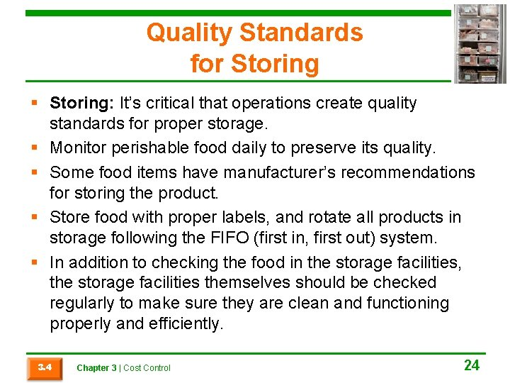 Quality Standards for Storing § Storing: It's critical that operations create quality standards for