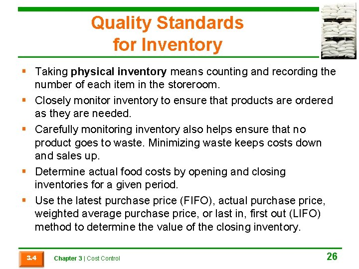 Quality Standards for Inventory § Taking physical inventory means counting and recording the number