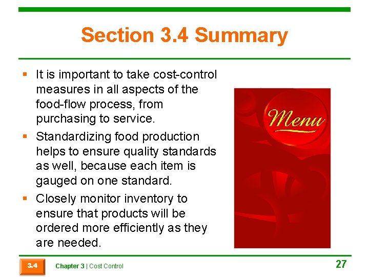 Section 3. 4 Summary § It is important to take cost-control measures in all