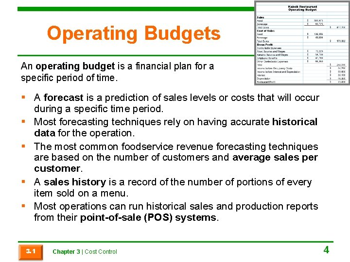 Operating Budgets An operating budget is a financial plan for a specific period of