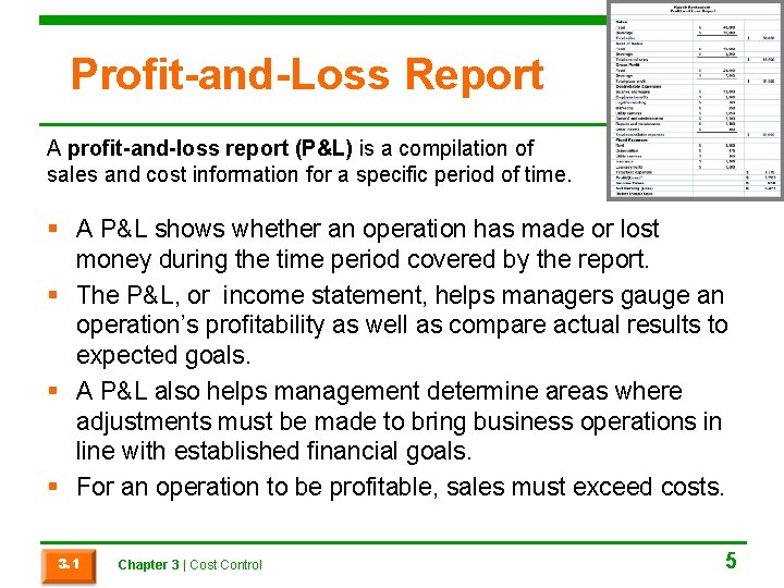 Profit-and-Loss Report A profit-and-loss report (P&L) is a compilation of sales and cost information
