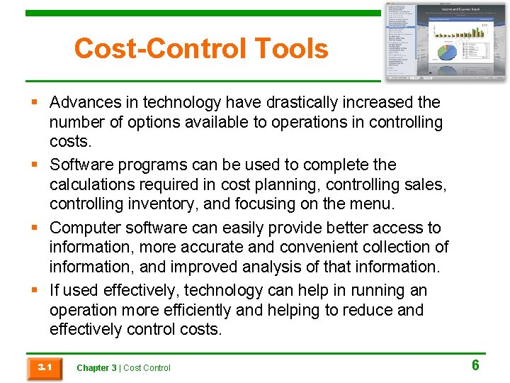 Cost-Control Tools § Advances in technology have drastically increased the number of options available