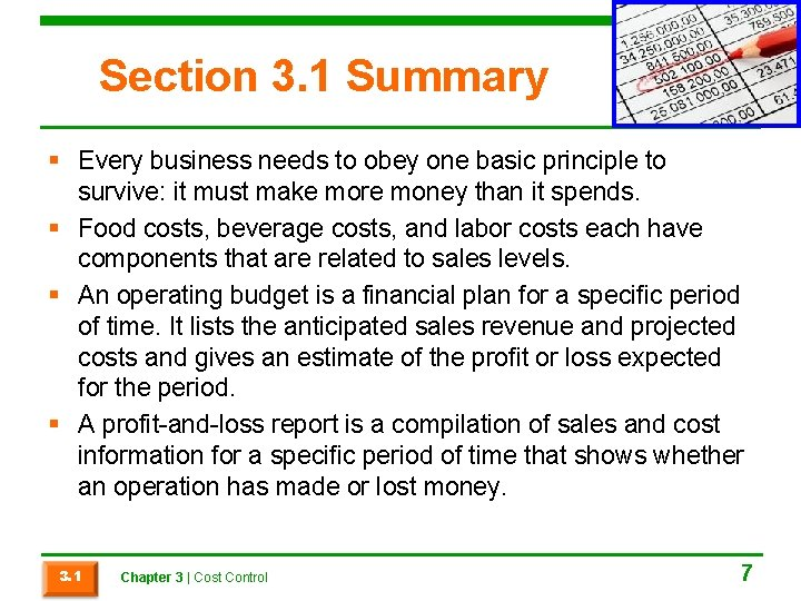 Section 3. 1 Summary § Every business needs to obey one basic principle to