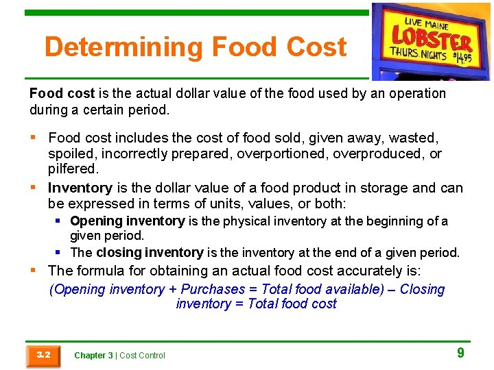 Determining Food Cost Food cost is the actual dollar value of the food used