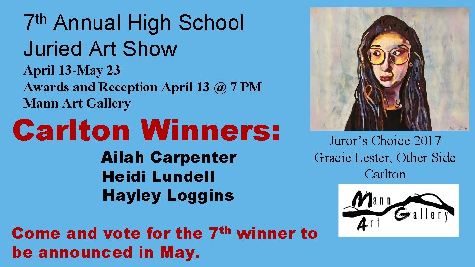 7 th Annual High School Juried Art Show April 13 -May 23 Awards and
