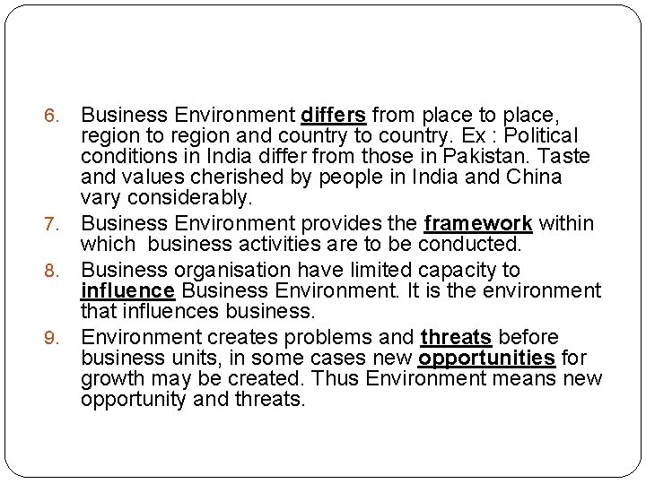 Business Environment differs from place to place, region to region and country to country.