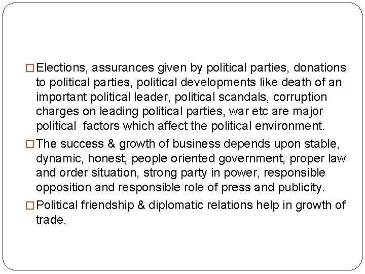 � Elections, assurances given by political parties, donations to political parties, political developments like