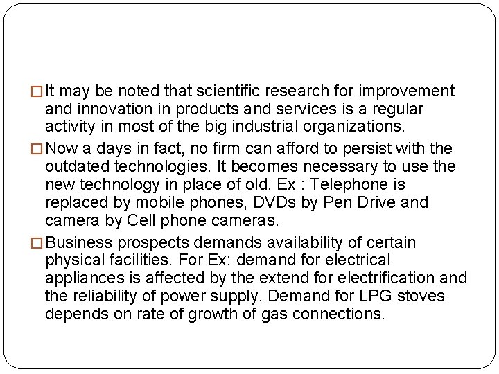 � It may be noted that scientific research for improvement and innovation in products