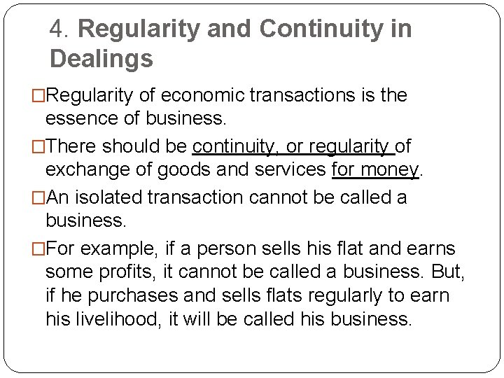 4. Regularity and Continuity in Dealings �Regularity of economic transactions is the essence of