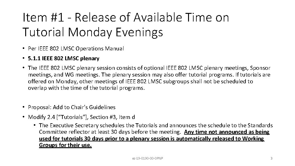 Item #1 - Release of Available Time on Tutorial Monday Evenings • Per IEEE