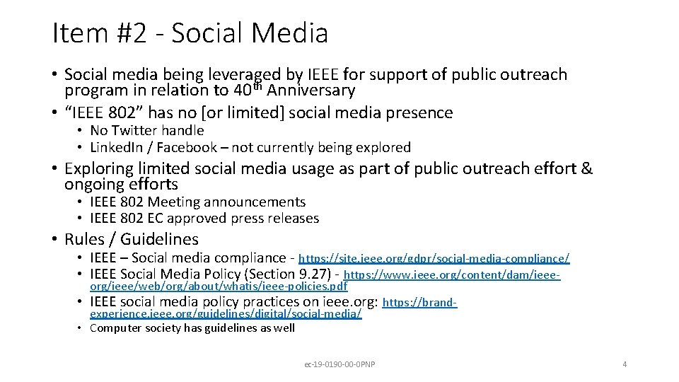 Item #2 - Social Media • Social media being leveraged by IEEE for support