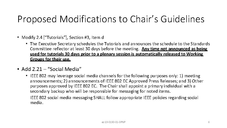 "Proposed Modifications to Chair's Guidelines • Modify 2. 4 [""Tutorials""], Section #3, Item d"