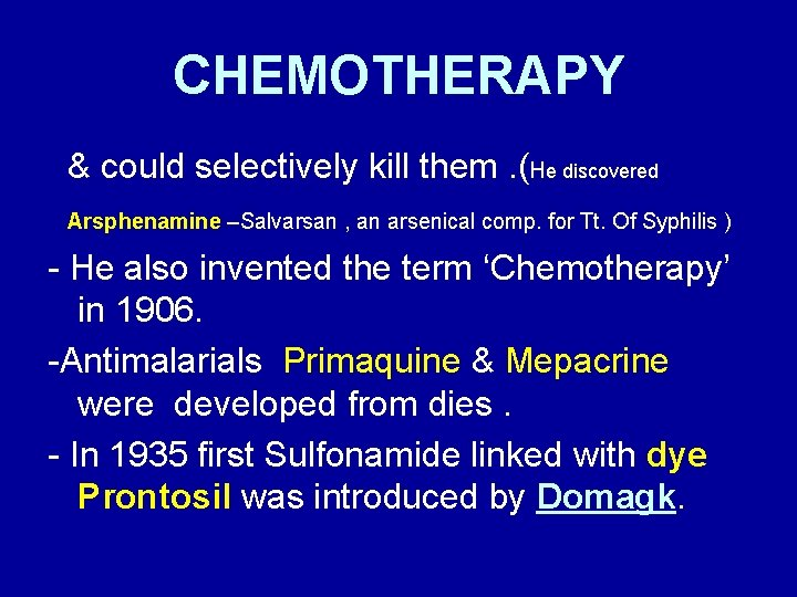 CHEMOTHERAPY & could selectively kill them. (He discovered Arsphenamine –Salvarsan , an arsenical comp.