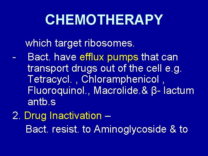 CHEMOTHERAPY which target ribosomes. - Bact. have efflux pumps that can transport drugs out