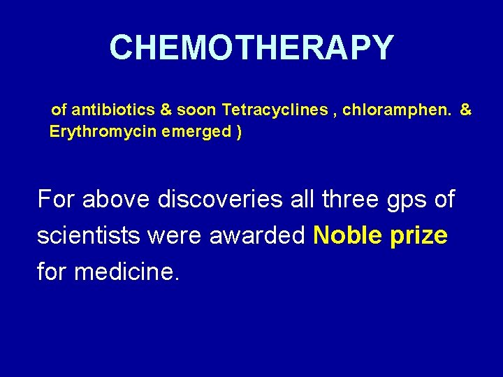 CHEMOTHERAPY of antibiotics & soon Tetracyclines , chloramphen. & Erythromycin emerged ) For above
