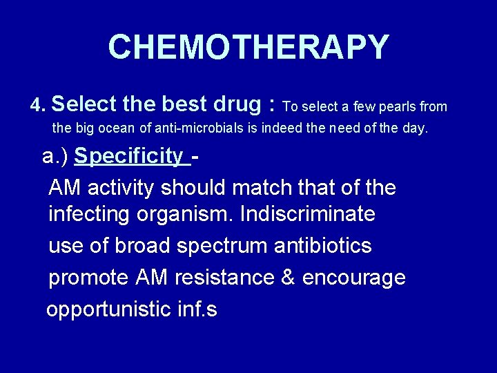 CHEMOTHERAPY 4. Select the best drug : To select a few pearls from the