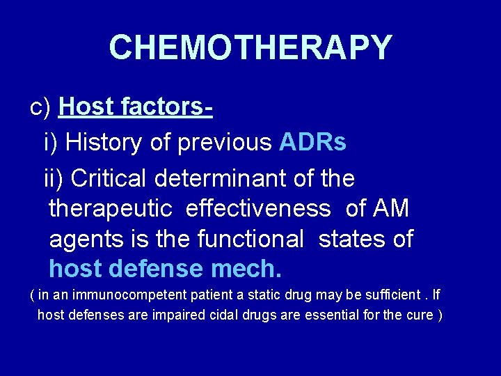 CHEMOTHERAPY c) Host factorsi) History of previous ADRs ii) Critical determinant of therapeutic effectiveness