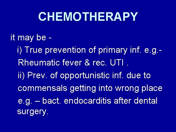 CHEMOTHERAPY it may be i) True prevention of primary inf. e. g. Rheumatic fever