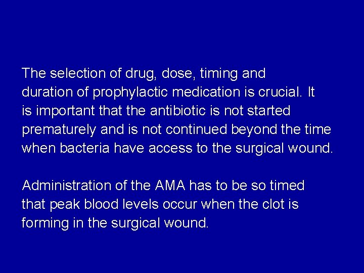 The selection of drug, dose, timing and duration of prophylactic medication is crucial. It