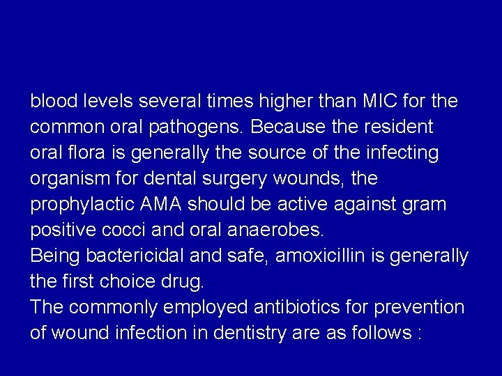blood levels several times higher than MIC for the common oral pathogens. Because the