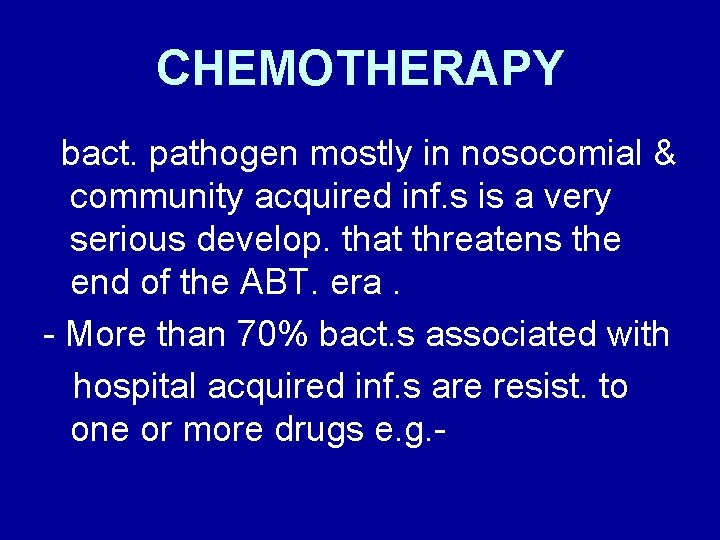 CHEMOTHERAPY bact. pathogen mostly in nosocomial & community acquired inf. s is a very