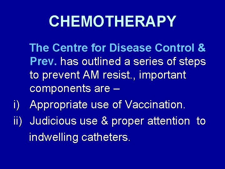 CHEMOTHERAPY The Centre for Disease Control & Prev. has outlined a series of steps