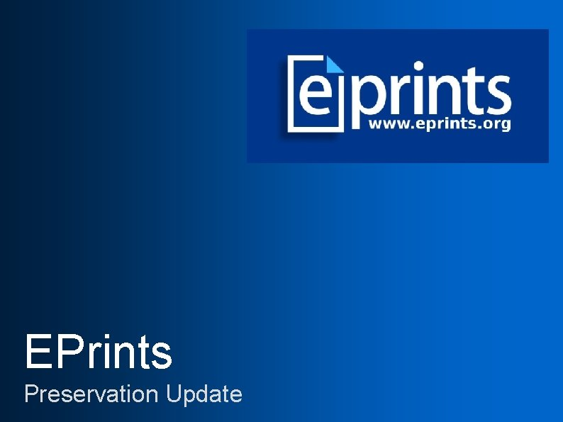 EPrints Preservation Update