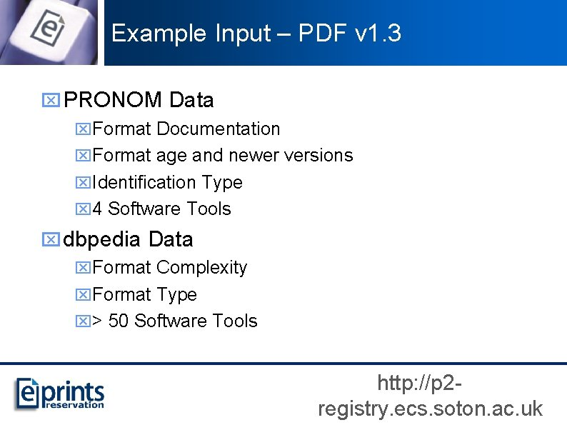 Example Input – PDF v 1. 3 x PRONOM Data x. Format Documentation x.