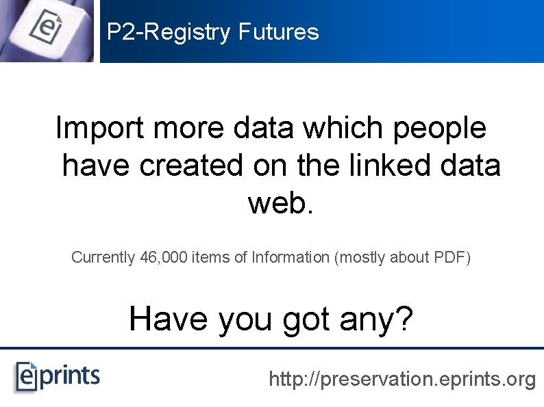 P 2 -Registry Futures Import more data which people have created on the linked