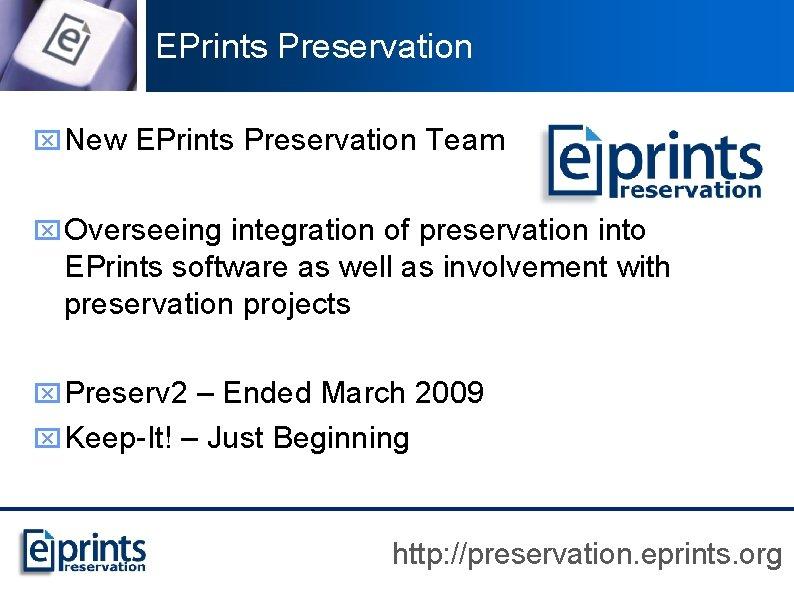 EPrints Preservation x New EPrints Preservation Team x Overseeing integration of preservation into EPrints