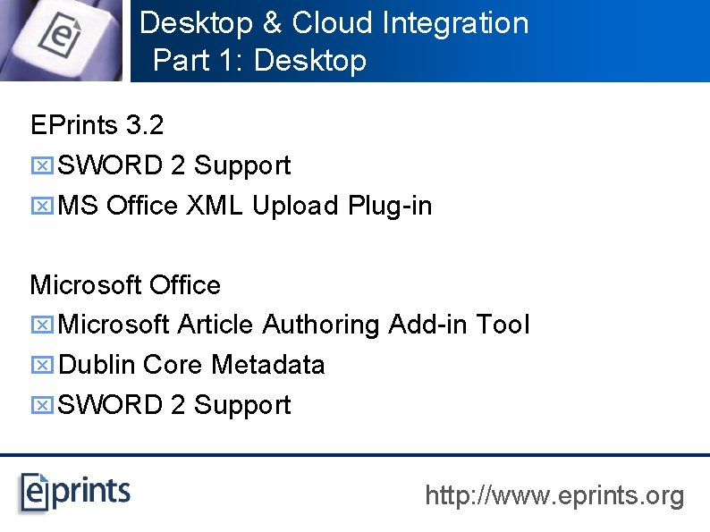 Desktop & Cloud Integration Part 1: Desktop EPrints 3. 2 x SWORD 2 Support
