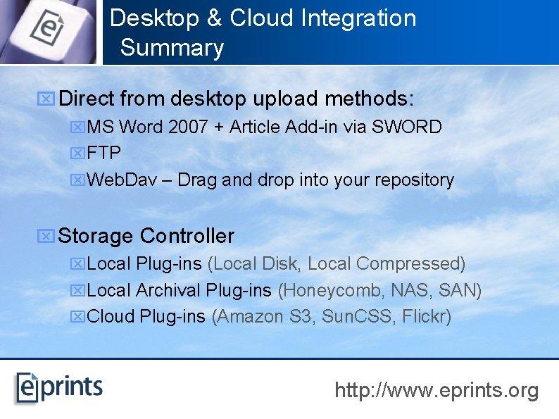 Desktop & Cloud Integration Summary x Direct from desktop upload methods: x. MS Word